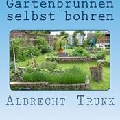 Gartenbrunnen selbst bohren